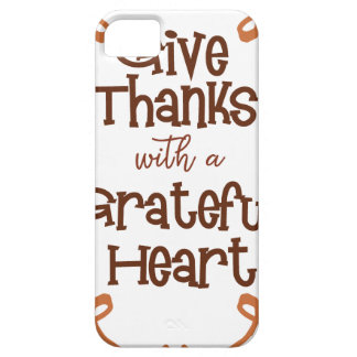 Give thanks with a grateful heart iPhone 5 cover