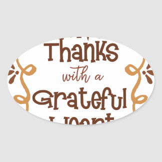 Give thanks with a grateful heart oval sticker
