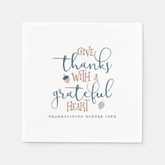 Give Thanks With a Grateful Heart Paper Napkins