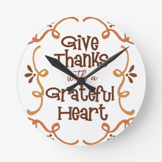 Give thanks with a grateful heart round clock