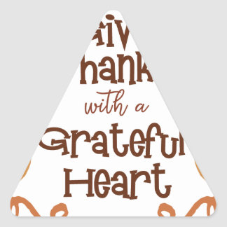 Give thanks with a grateful heart triangle sticker