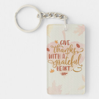 Give Thanks with a Grateful Heart Typography Single-Sided Rectangular Acrylic Keychain