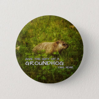 Give the gift of a Groundhog this year button