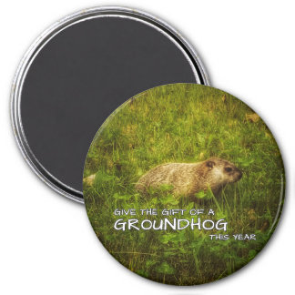 Give the gift of a Groundhog this year magnet