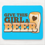 GIVE THIS GIRL A BEER design from The Beer Shop Mouse Pad