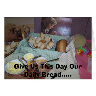 Give Us This Day Our Daily Bread.....notecard Card