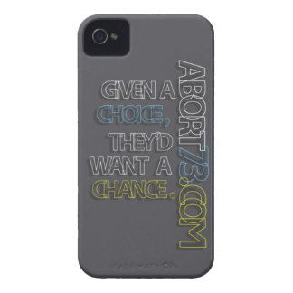 Given a Choice, They'd Want a Chance. / Abort73 Case-Mate iPhone 4 Cases