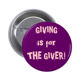 Giving is For the Giver! Button