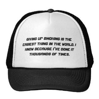 Giving up smoking is the easiest thing in the w... trucker hat