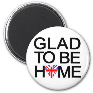 glad_to_be_home.British Magnet