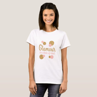 Glamor is a State of Mind Ladies T-Shirt