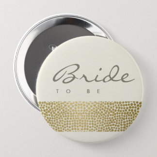 GLAMOROUS GOLD WHITE MOSAIC DOTS  BRIDE TO BE 4 INCH ROUND BUTTON