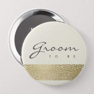 GLAMOROUS GOLD WHITE MOSAIC DOTS GROOM TO BE 4 INCH ROUND BUTTON