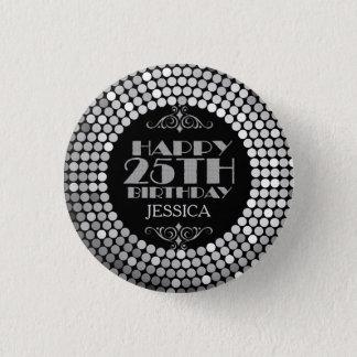 Glamorous Silver Glitter Happy 25th Birthday 1 Inch Round Button