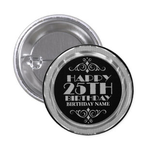 Glamorous Silver Glitter Happy 25th Birthday 1 Inch Round Button