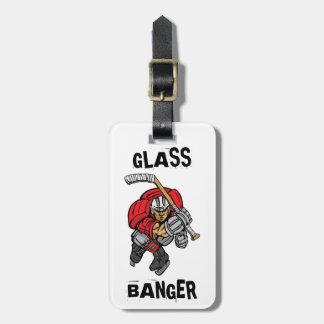 GLASS BANGER LUGGAGE TAG