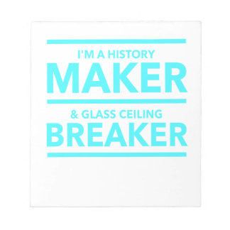 GLASS CEILING BREAKER HISTORY MAKER  T-SHIRT NOTEPAD