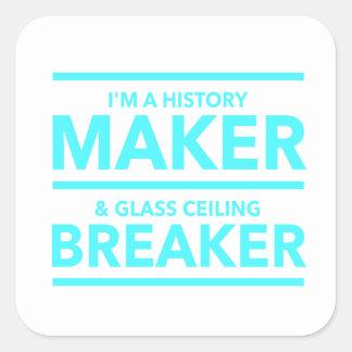 GLASS CEILING BREAKER HISTORY MAKER  T-SHIRT SQUARE STICKER
