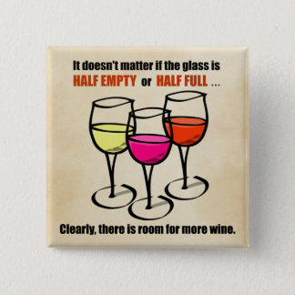 Glass Half Empty Wine Humor 2 Inch Square Button