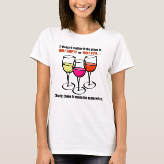 Glass Half Empty Wine Humor T-Shirt