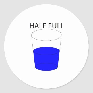 Glass Half Full Classic Round Sticker