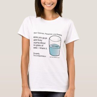 Glass Half Full or Half Empty? T-Shirt