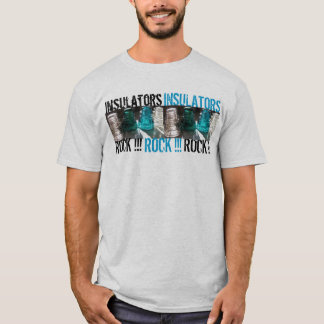 Glass Insulators ROCK!!!!!! T-Shirt