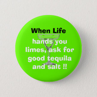 glass, When Life, hands you limes,... - Customized 2 Inch Round Button