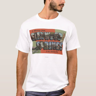 Glenwood Springs, Colorado - Large Letter Scenes 2 T-Shirt