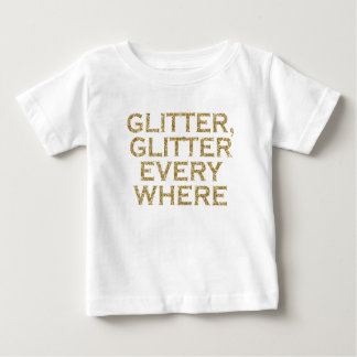 glitter glitter every where baby T-Shirt