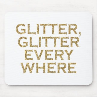 Glitter glitter every where mouse pad