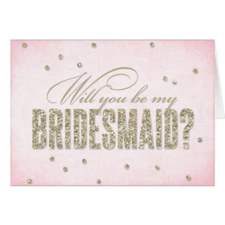 Glitter Look Will You Be My Bridesmaid? Note Card