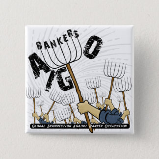 Global Insurrection Against Banker Occupation 2 Inch Square Button