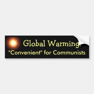 Global Warming: Convenient for Communists Bumper Sticker