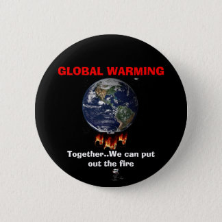 GLOBAL WARMING... is a REAL issue 2 Inch Round Button