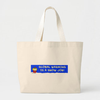 global warming is a snow job tote bags