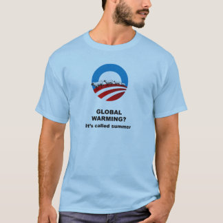 Global warming is called summer T-Shirt