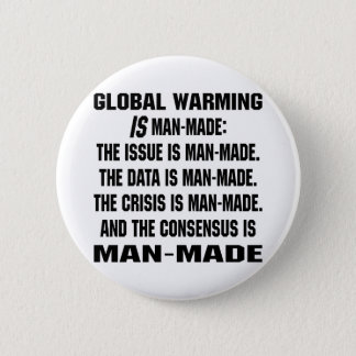 Global Warming Is Man-Made 2 Inch Round Button