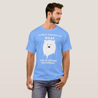 Global warming is Real! T-Shirt