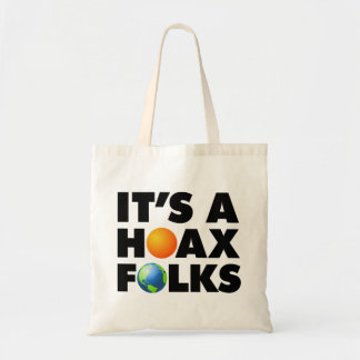 Global Warming - It's a Hoax Folks Budget Tote Bag