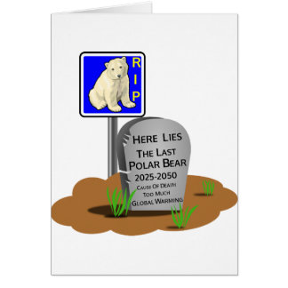 Global Warming,RIP Polar Bear 2050 Card