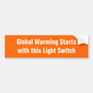 Global Warming Startswith this Light Switch Bumper Sticker