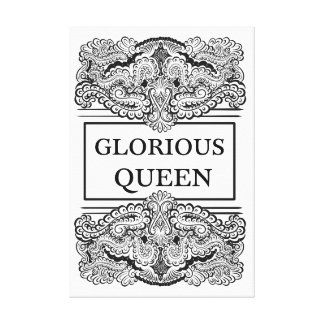 GLORIOUS QUEEN - Positive Statement Quote Canvas Print