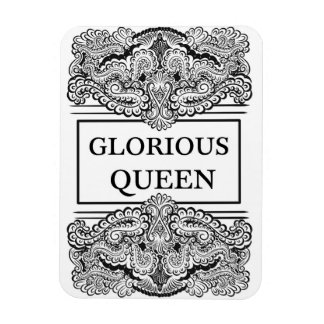 GLORIOUS QUEEN - Positive Statement Quote Magnet