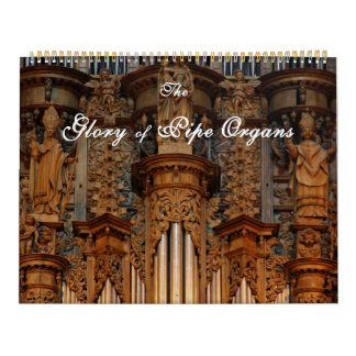 Glory of Pipe Organs Wall Calendars