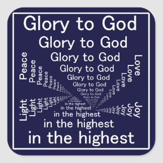 Glory to God in the highest Square Sticker