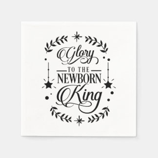Glory to the Newborn King Christmas | Disposable Napkins
