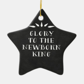 Glory to the Newborn King Christmas Ornament