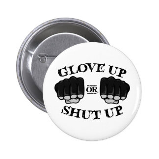Glove Up or Shut Up 2 Inch Round Button