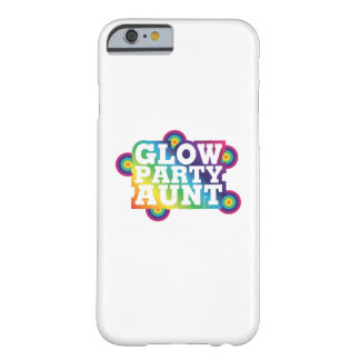 Glow Party Birthday Party Aunt Funny Gifts Barely There iPhone 6 Case